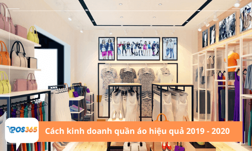Cách kinh doanh quần áo hiệu quả mới nhất 2021