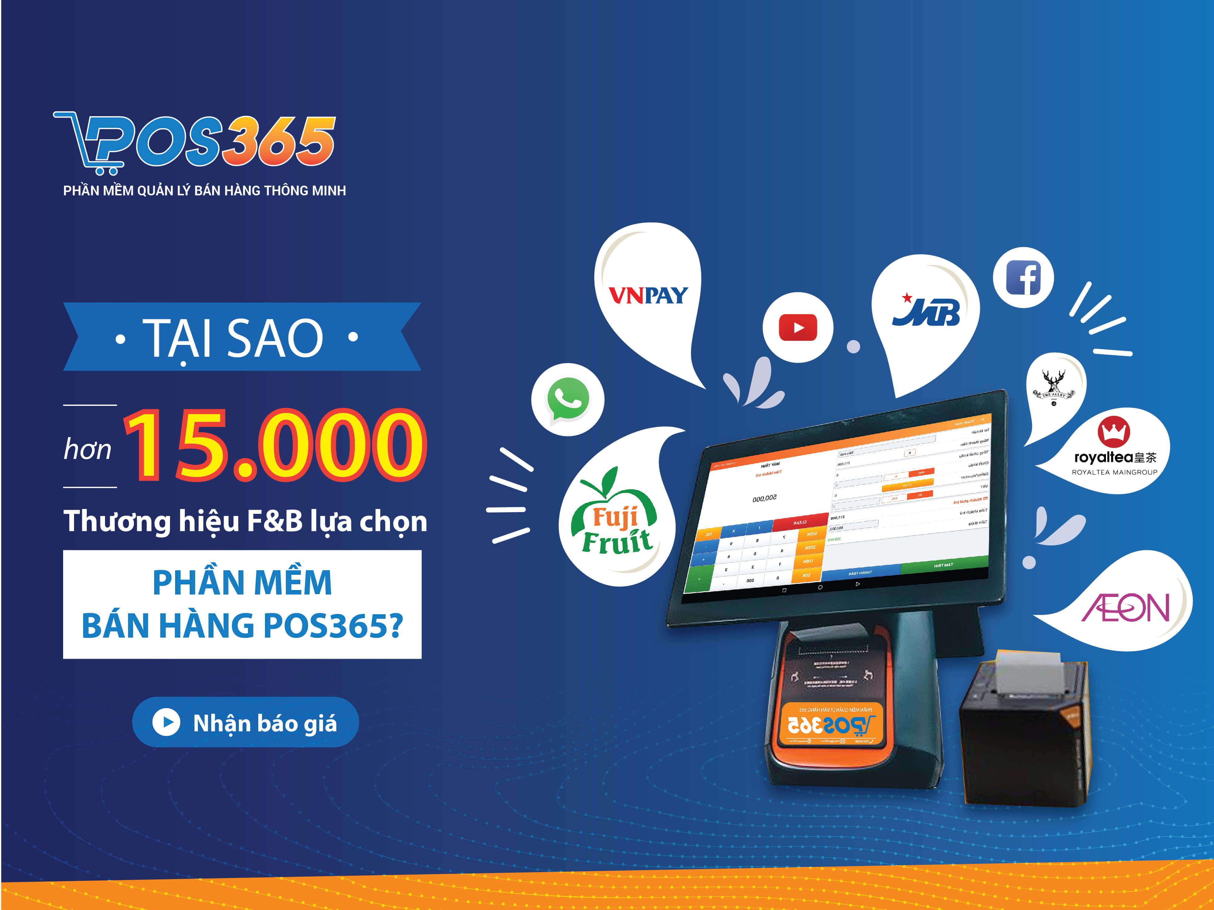 Tại sao 15.000+ thương hiệu F&B lựa chọn phần mềm POS365?