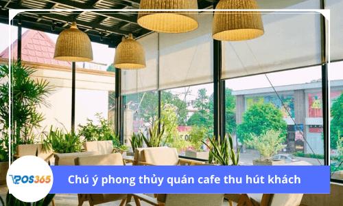 Thay đổi phong thủy quán cafe thu hút khách hàng