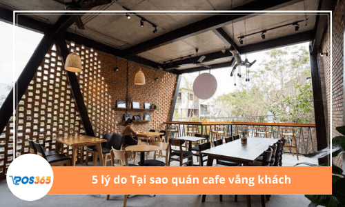 5 lý do Tại sao quán cafe vắng khách