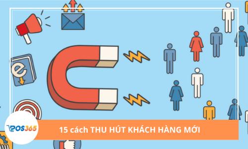 15 mẹo để thu hút khách hàng mới đến doanh nghiệp của bạn