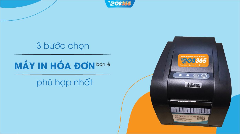 3 bước chọn máy in hóa đơn bán lẻ phù hợp nhất