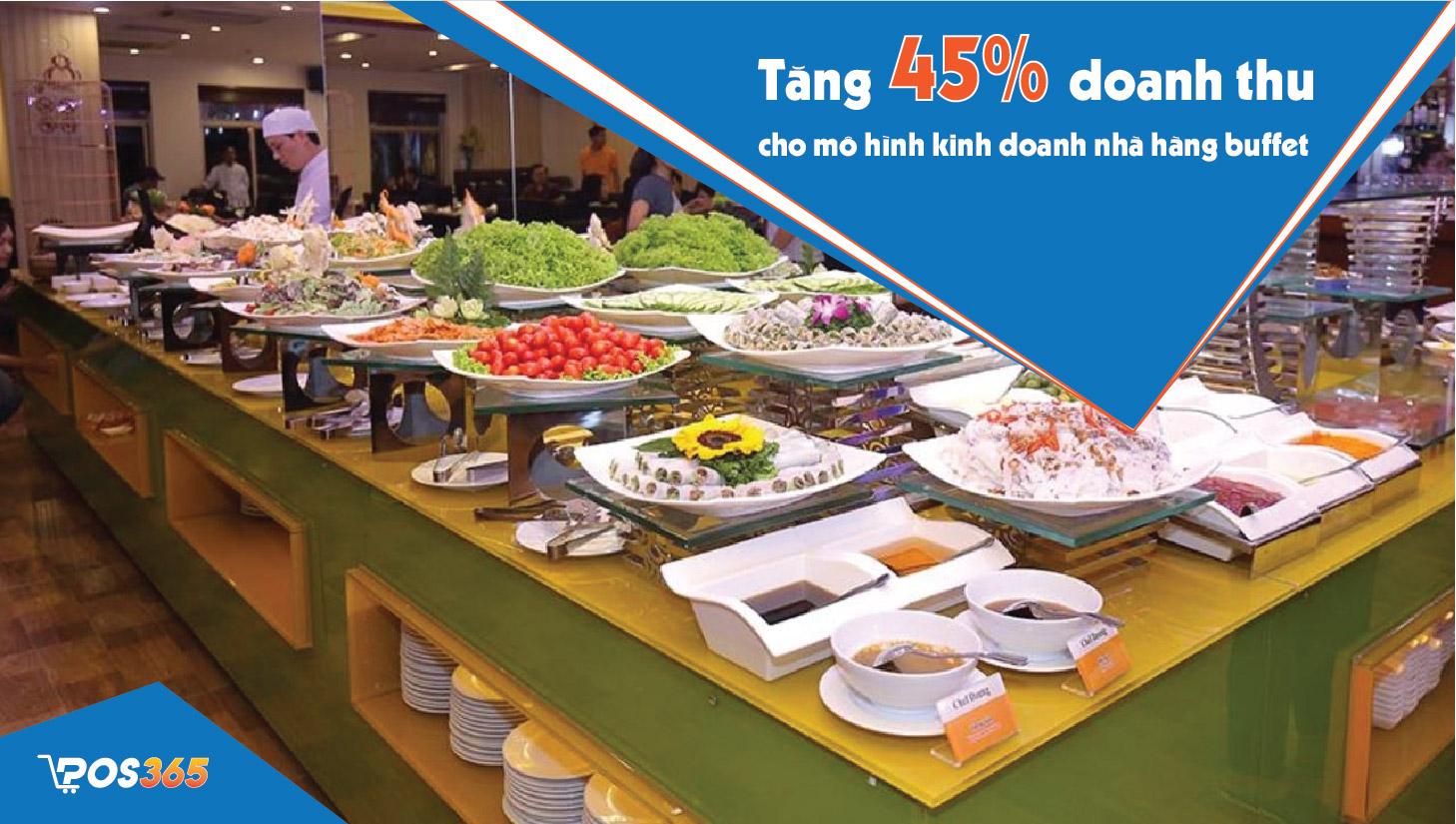 Tăng 45% doanh thu cho mô hình kinh doanh nhà hàng buffet