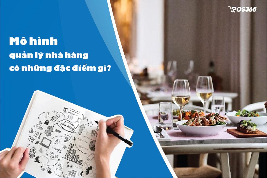 Mô hình quản lý nhà hàng có những đặc điểm gì?