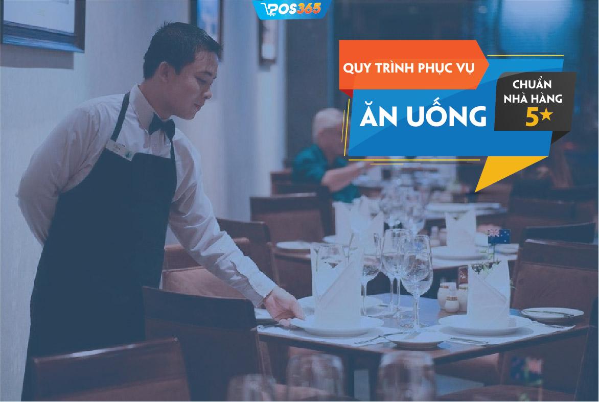 Quy trình phục vụ ăn uống chuẩn nhà hàng 5 sao
