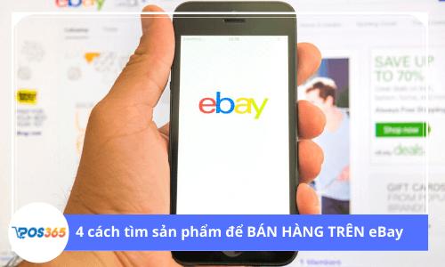4 cách tìm sản phẩm để BÁN HÀNG TRÊN eBay và thu lợi nhuận