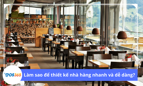 Làm sao để thiết kế nhà hàng nhanh và dễ dàng?