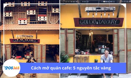Mở quán cafe: 5 nguyên tắc vàng cho chủ doanh nghiệp mới