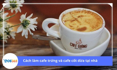 Cách làm cafe trứng và cafe cốt dừa thơm ngon tại nhà