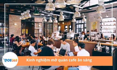 Bật mí kinh nghiệm mở quán cafe ăn sáng từ chuyên gia