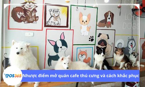 Nhược điểm mở quán cafe thú cưng và cách khắc phục