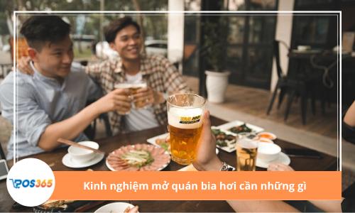 Kinh nghiệm mở quán bia hơi cần những gì?
