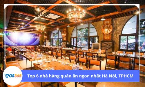Top 6 nhà hàng quán ăn ngon nhất Hà Nội, TPHCM