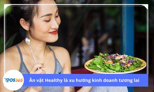 Mô hình ăn vặt Healthy là xu hướng kinh doanh tương lai