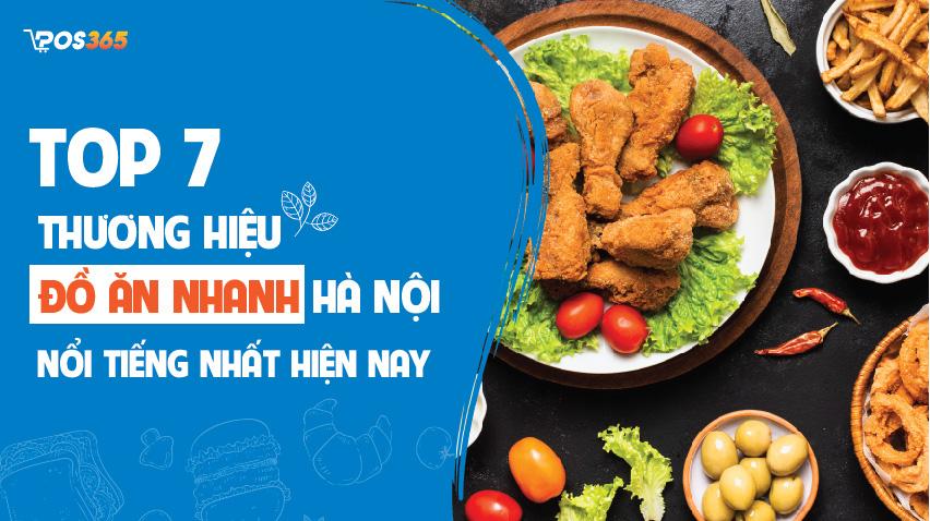 Top 7 thương hiệu đồ ăn nhanh nổi tiếng nhất tại Hà Nội