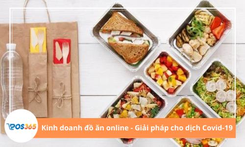Kinh doanh đồ ăn online là giải pháp hiệu quả trước tình hình dịch Covid-19