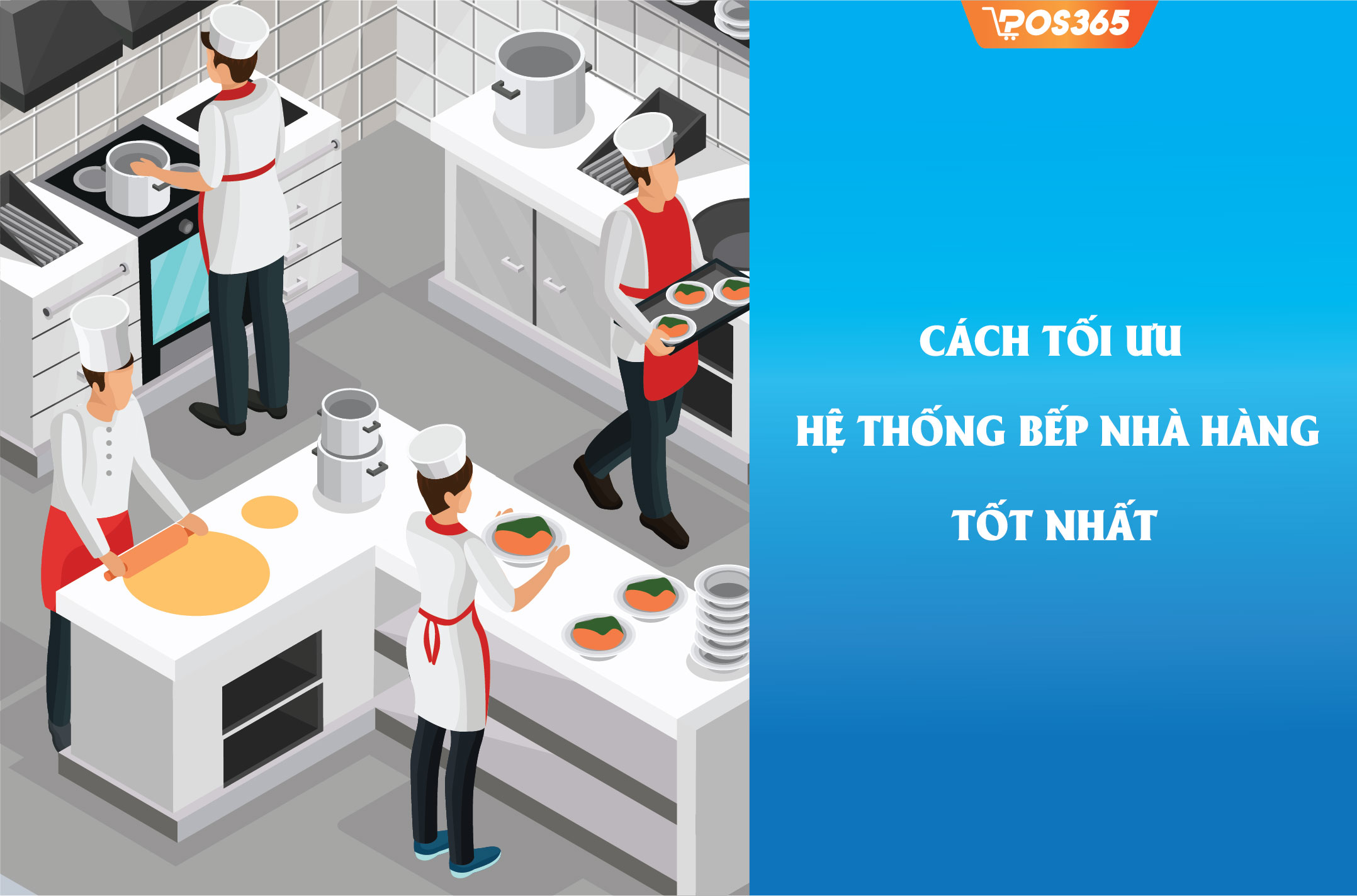 Cách tối ưu hệ thống bếp nhà hàng tốt nhất