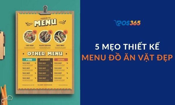 5 mẹo thiết kế menu đồ ăn vặt đẹp để kích thích sự thèm ăn