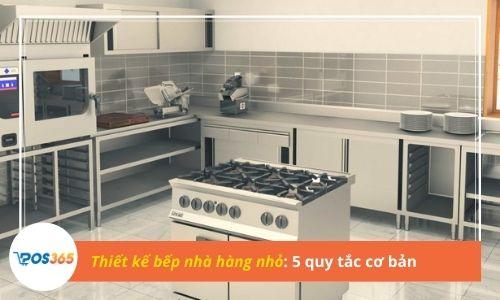 Thiết kế bếp nhà hàng nhỏ: 5 quy tắc cơ bản