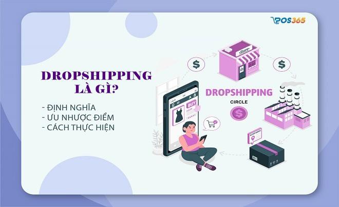 Mô hình kinh doanh Dropshipping là gì? Ưu nhược điểm và cách làm