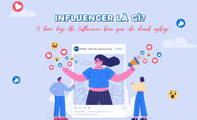 Influencer là gì? 8 bước tiếp thị qua người có ảnh hưởng