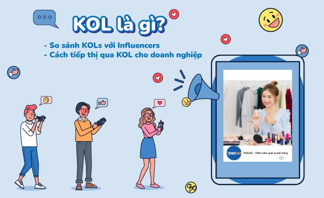 KOL là gì? So sánh với Influencer? Chiến lược tiếp thị qua KOLs