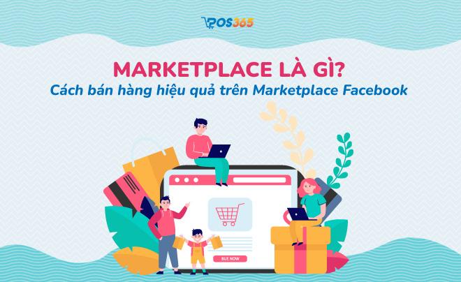 Marketplace là gì? Cách bán hàng trên Marketplace Facebook