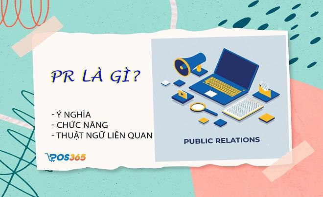 Quan hệ công chúng là gì? Ý nghĩa, chức năng và các thuật ngữ liên quan