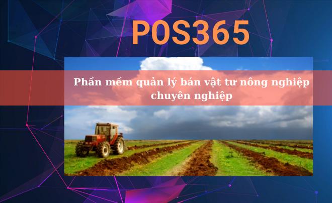 Phần mềm quản lý bán vật tư nông nghiệp thông minh