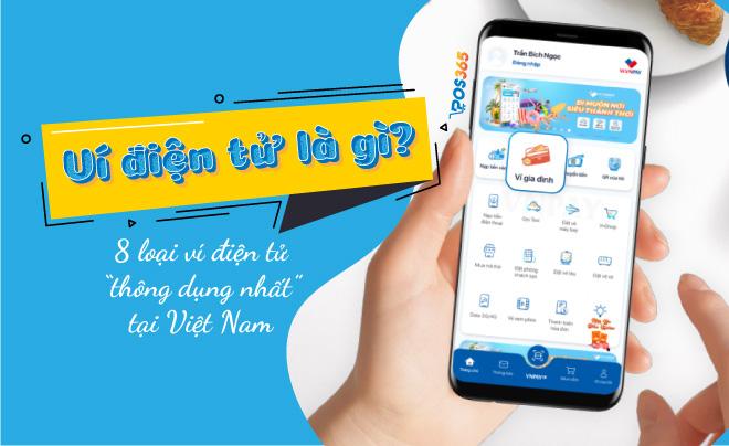 Ví điện tử là gì? 8 loại ví thông dụng nhất tại Việt Nam