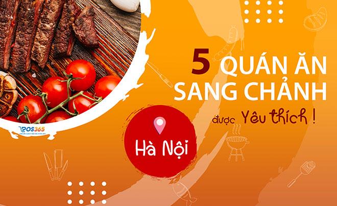 Tên 5 quán ăn sang chảnh ở Hà Nội được yêu thích nhất