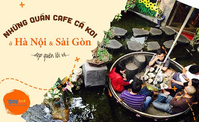 Top quán Cafe Cá Koi đẹp, độc lạ nhất thư giãn cuối tuần