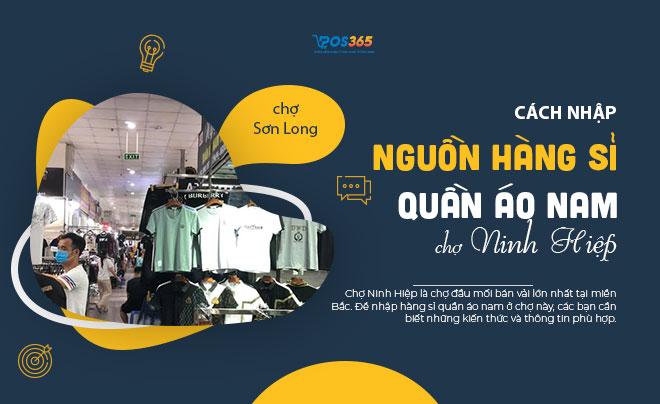 Cách nhập nguồn hàng sỉ quần áo nam ở chợ vải Ninh Hiệp