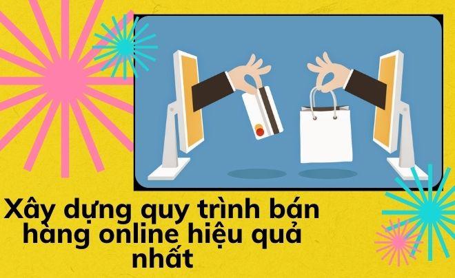 Xây dựng quy trình bán hàng online hiệu quả nhất