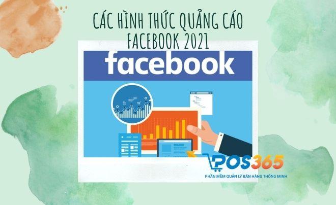 Tổng hợp các hình thức quảng cáo Facebook 2021 hiệu quả