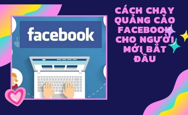 Cách chạy quảng cáo facebook cho người mới bắt đầu