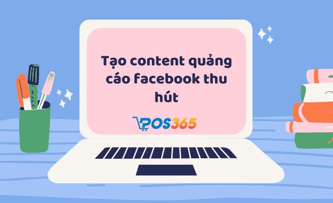 Cách tạo content quảng cáo facebook thu hút khách hàng