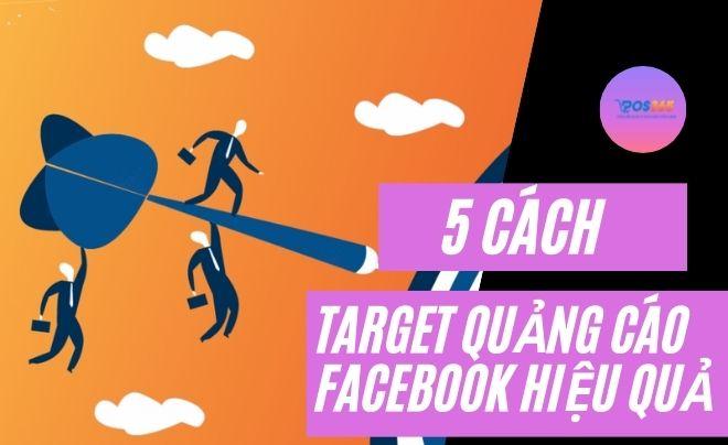 5 cách target quảng cáo facebook hiệu quả