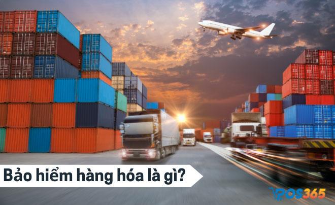 Bảo hiểm hàng hóa là gì? Những điều mà bạn cần biết khi gửi đơn hàng vận chuyển