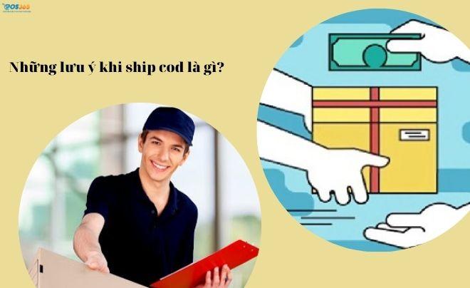 Những lưu ý khi ship cod là gì?