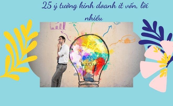 25 ý tưởng kinh doanh ít vốn lời nhiều bạn nên thử