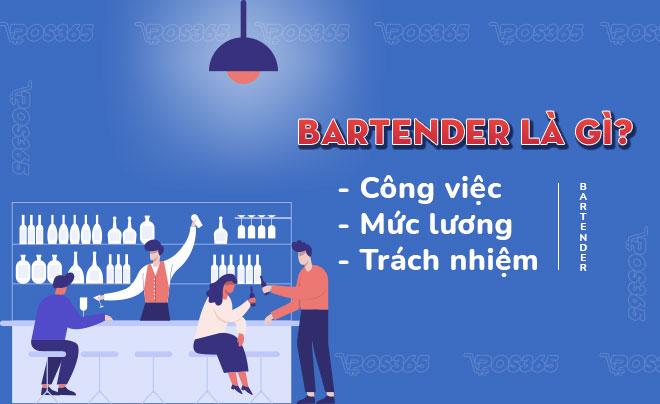 Bartender là gì? Công việc, mức lương và trách nhiệm của Bartender