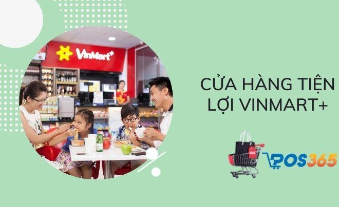 Cửa hàng tiện lợi Vinmart+ thành công lớn tại thị trường bán lẻ
