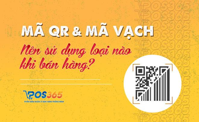 Mã QR và mã vạch (barcode): Bạn nên dùng loại nào khi bán hàng?