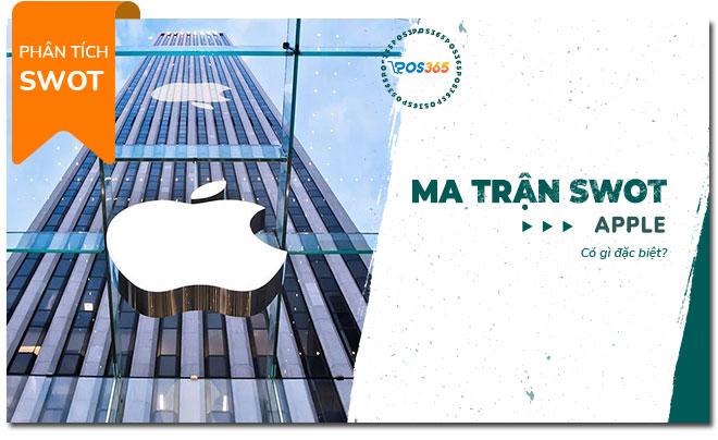 Ma trận SWOT của Apple nói lên điều gì?