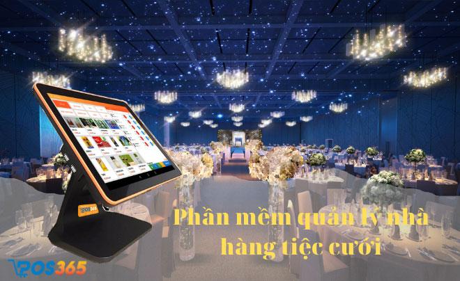 Phần mềm quản lý nhà hàng tiệc cưới tối ưu nhất hiện nay