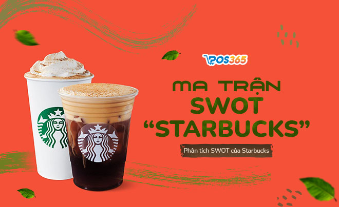 """Ma trận SWOT của Starbucks và chiến lược """"sống sót"""""""