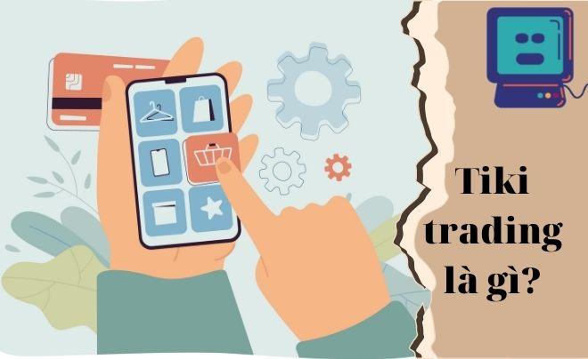 Tiki trading là gì? Những điều bạn cần biết về Tiki trading