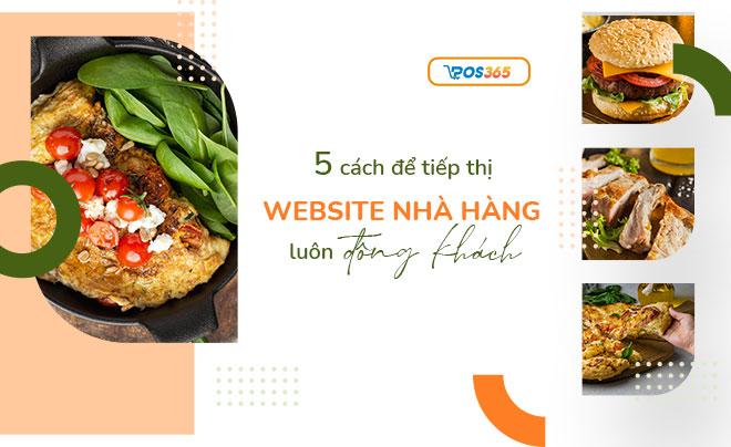 """5 cách tiếp thị website nhà hàng để luôn """"đông khách"""""""