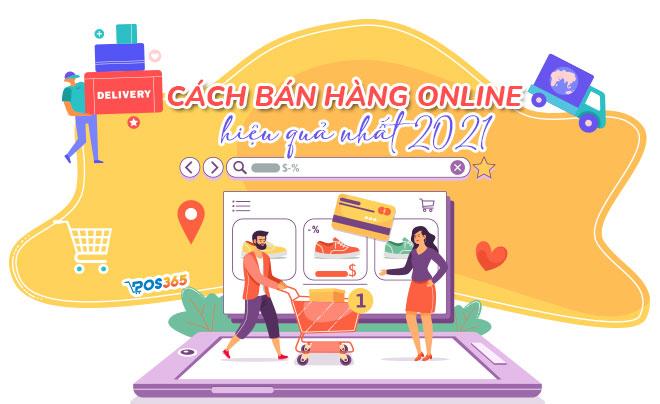 Cách bán hàng online đắt khách, hiệu quả nhất 2021